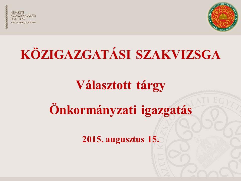 Önkormányzati igazgatás 2015. augusztus 15.