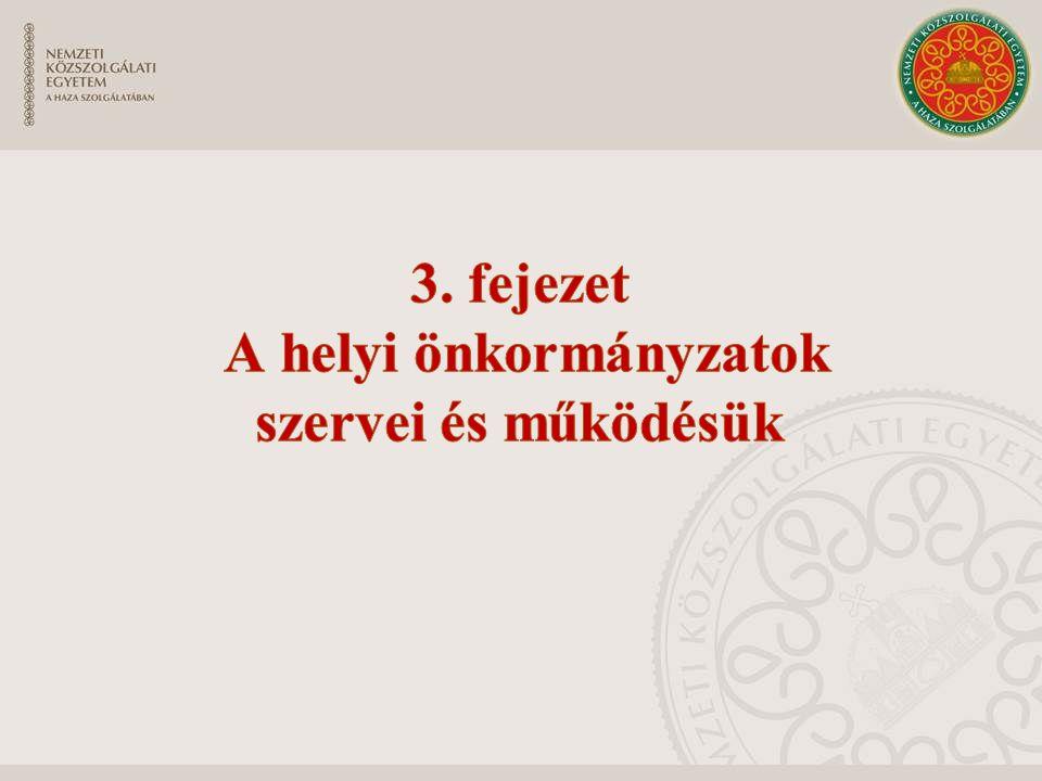 3. fejezet A helyi önkormányzatok szervei és működésük