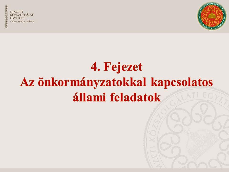 4. Fejezet Az önkormányzatokkal kapcsolatos állami feladatok