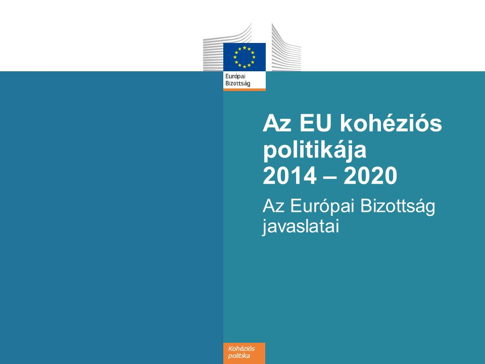 Az EU kohéziós politikája 2014 – 2020