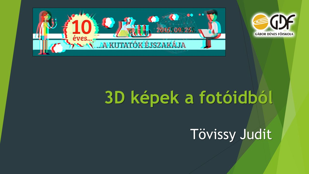 3D képek a fotóidból Tövissy Judit