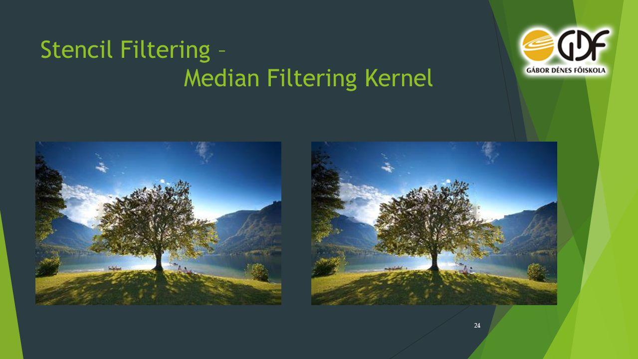 Stencil Filtering – Median Filtering Kernel