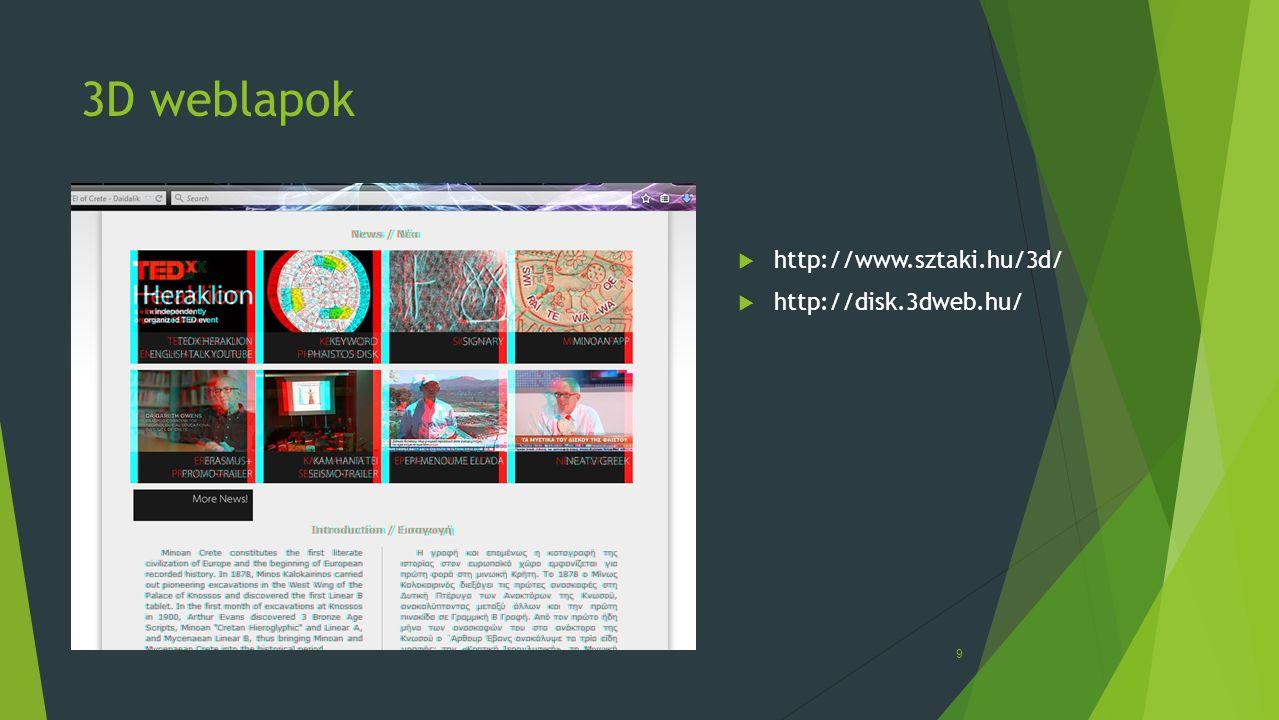 3D weblapok http://www.sztaki.hu/3d/ http://disk.3dweb.hu/