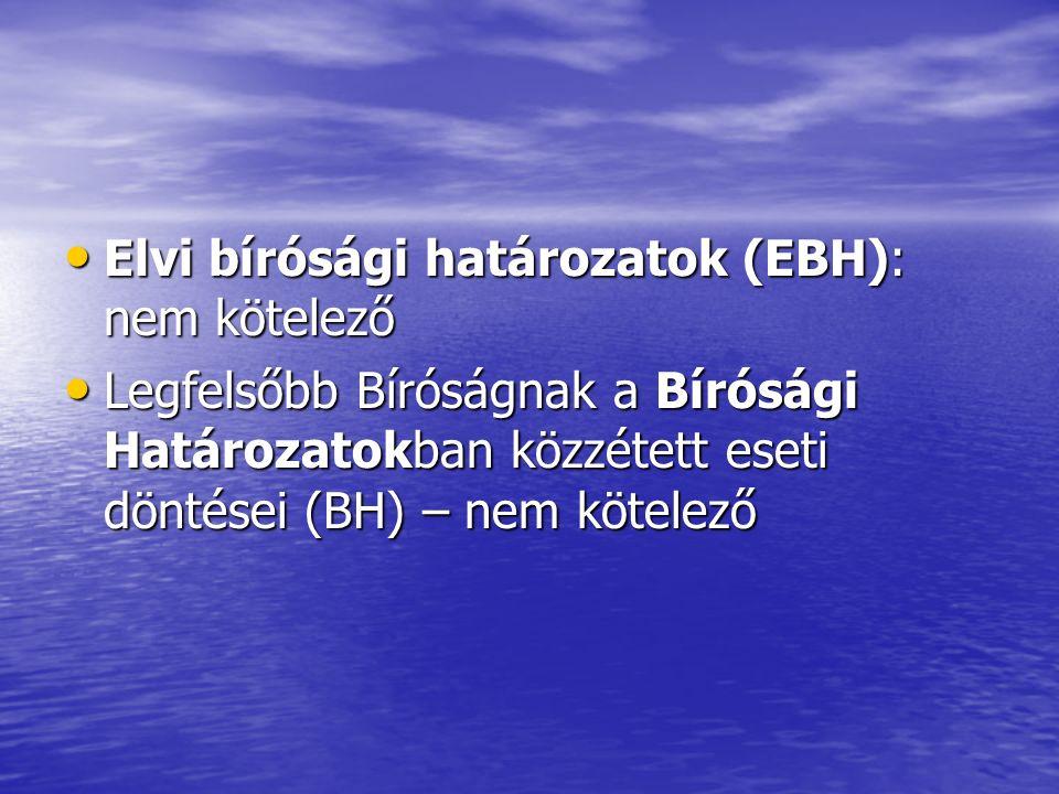 Elvi bírósági határozatok (EBH): nem kötelező
