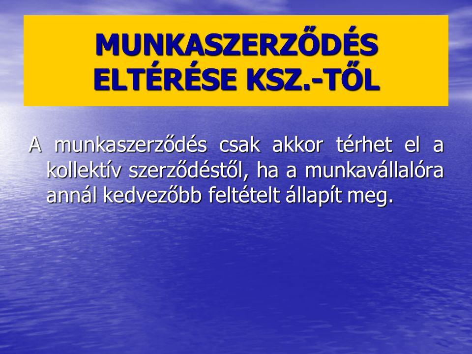 MUNKASZERZŐDÉS ELTÉRÉSE KSZ.-TŐL