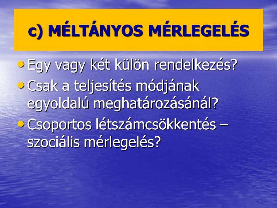 c) MÉLTÁNYOS MÉRLEGELÉS