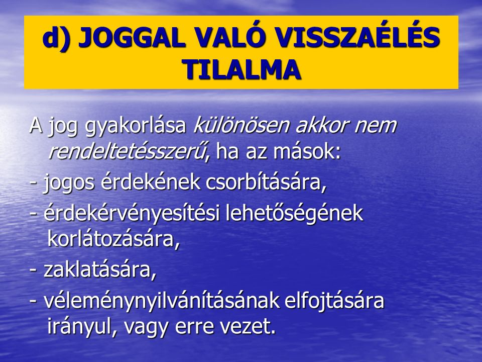 d) JOGGAL VALÓ VISSZAÉLÉS TILALMA