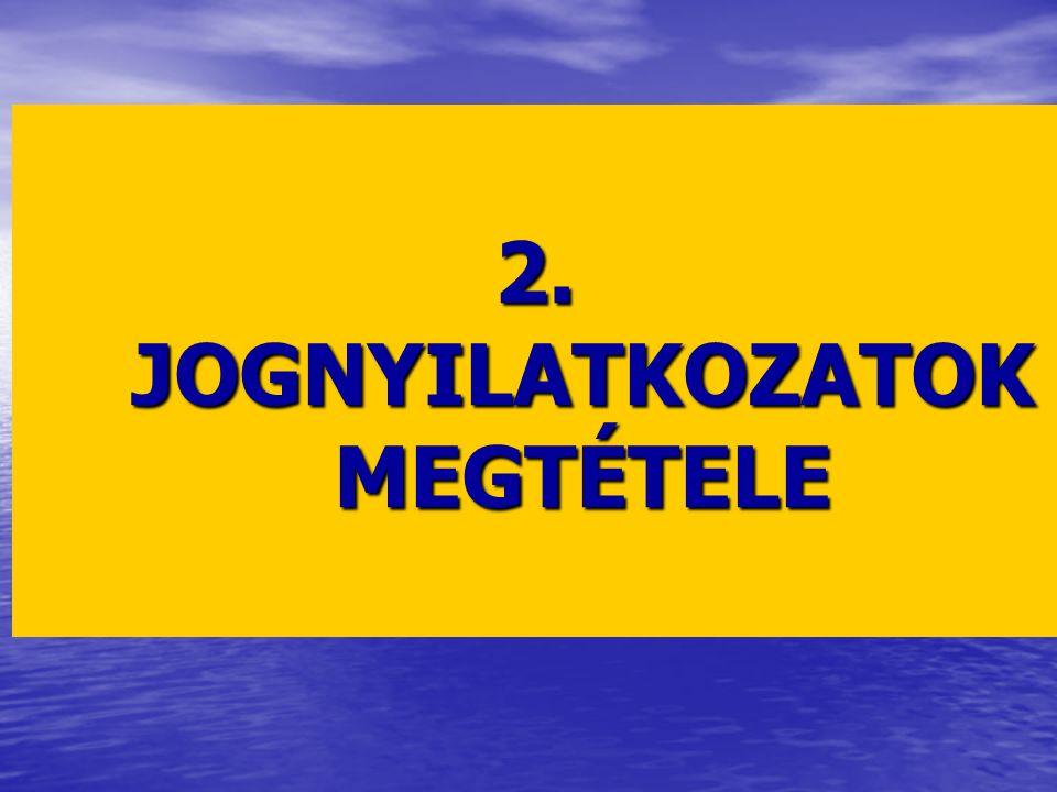 2. JOGNYILATKOZATOK MEGTÉTELE