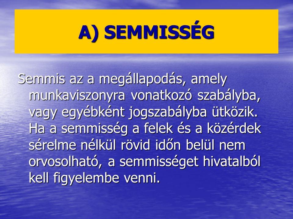A) SEMMISSÉG