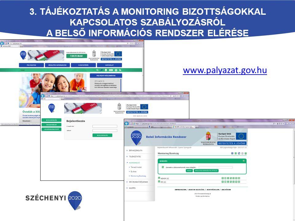 3. Tájékoztatás a Monitoring Bizottságokkal kapcsolatos szabályozásról A Belső Információs Rendszer elérése