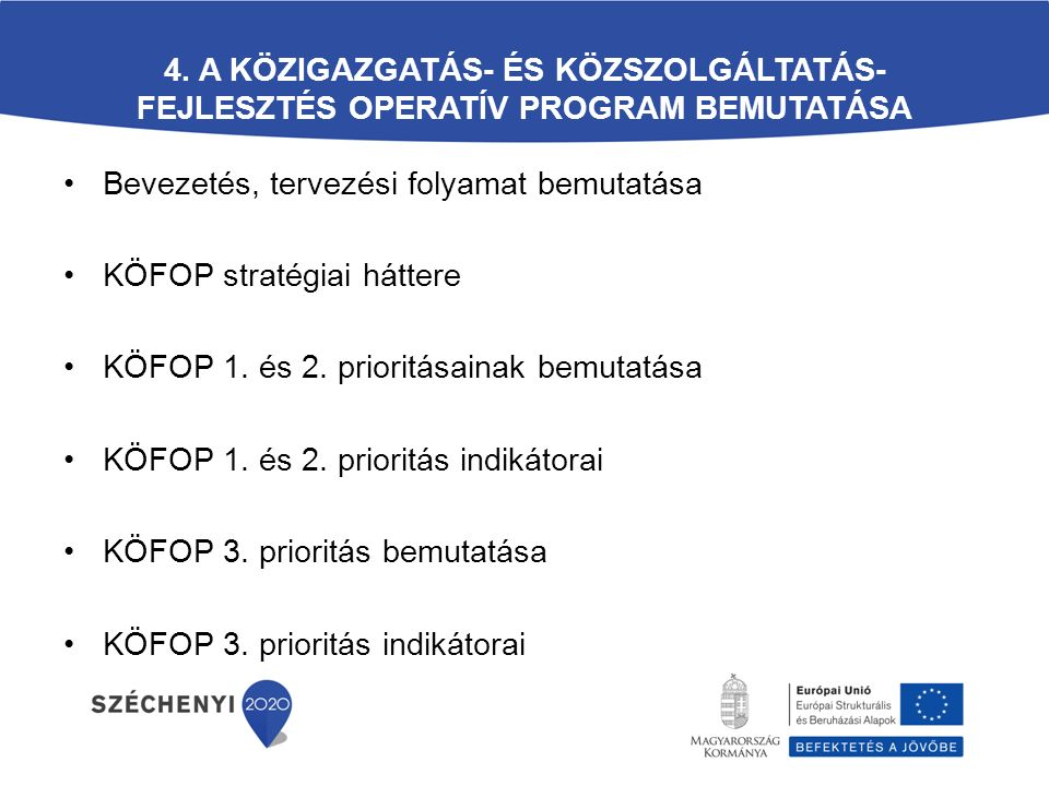 4. A Közigazgatás- és Közszolgáltatás-fejlesztés Operatív Program bemutatása