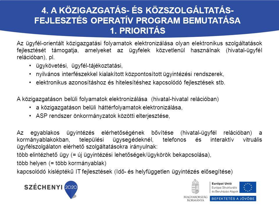 4. A Közigazgatás- és Közszolgáltatás-fejlesztés Operatív Program bemutatása 1. prioritás