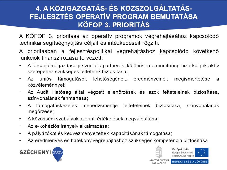 4. A Közigazgatás- és Közszolgáltatás-fejlesztés Operatív Program bemutatása KÖFOP 3. prioritás