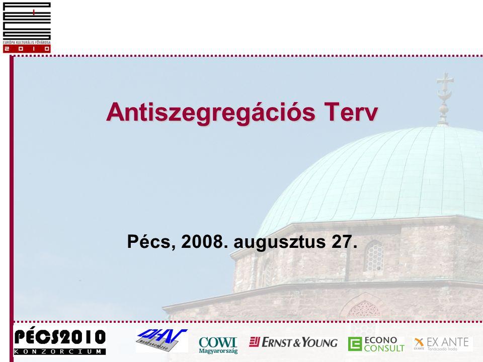 Antiszegregációs Terv Pécs, 2008. augusztus 27.
