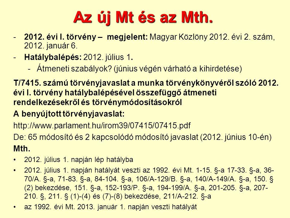 Az új Mt és az Mth. 2012. évi I. törvény – megjelent: Magyar Közlöny 2012. évi 2. szám, 2012. január 6.