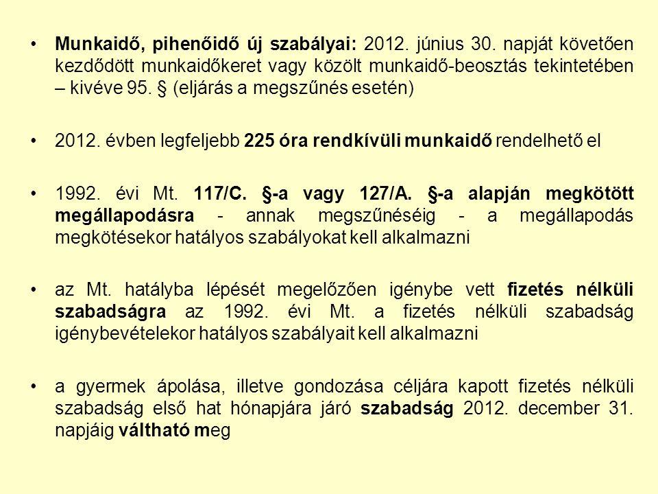 Munkaidő, pihenőidő új szabályai: 2012. június 30