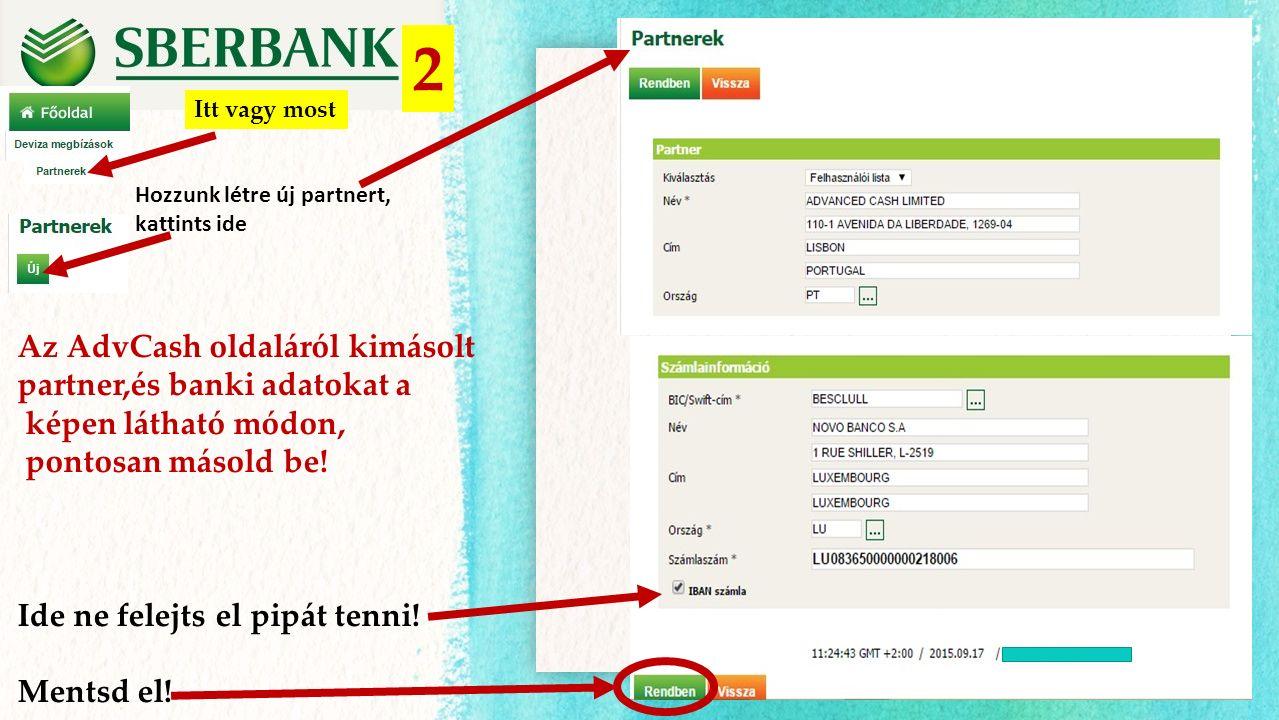 2 Az AdvCash oldaláról kimásolt partner,és banki adatokat a