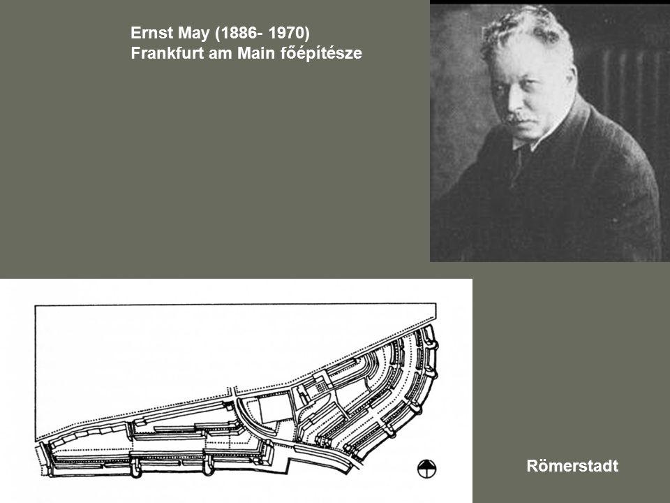 Ernst May (1886- 1970) Frankfurt am Main főépítésze