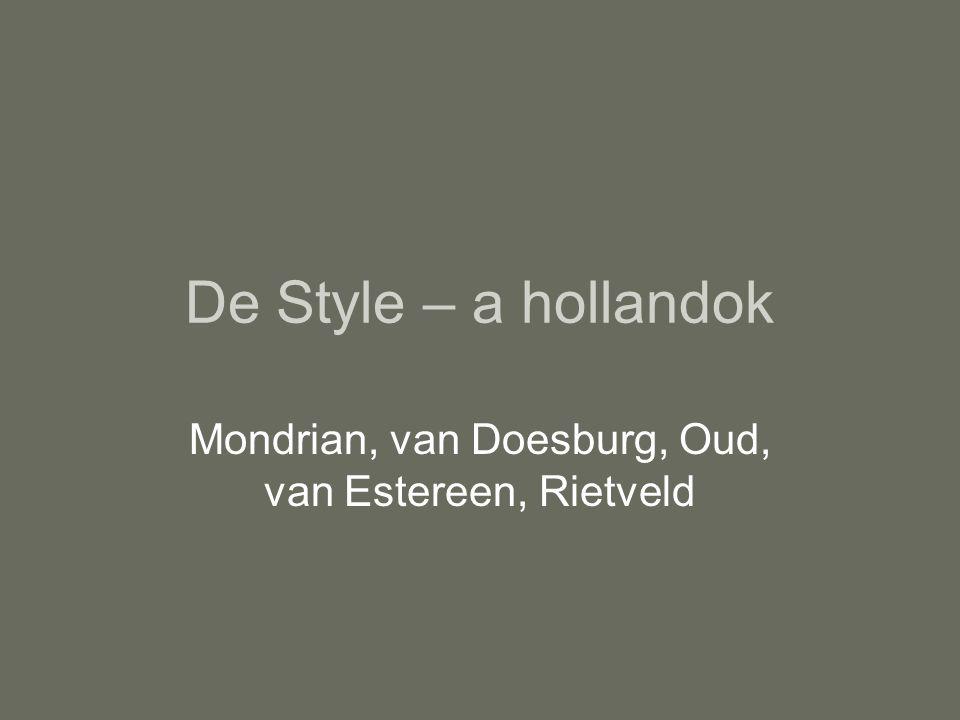 Mondrian, van Doesburg, Oud, van Estereen, Rietveld