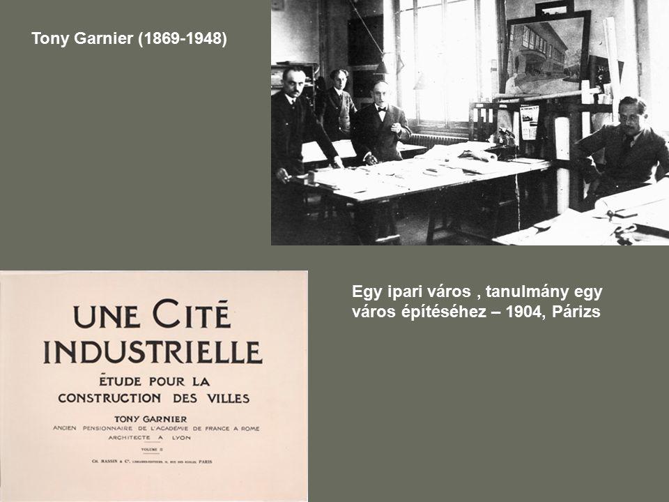 Tony Garnier (1869-1948) Egy ipari város , tanulmány egy város építéséhez – 1904, Párizs