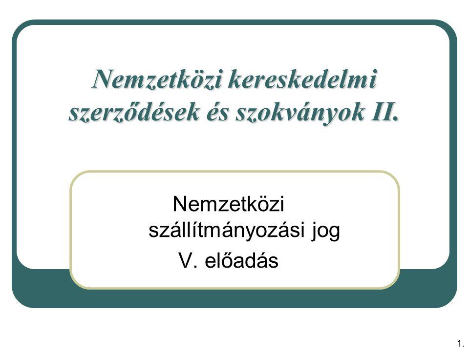 Nemzetközi kereskedelmi szerződések és szokványok II.