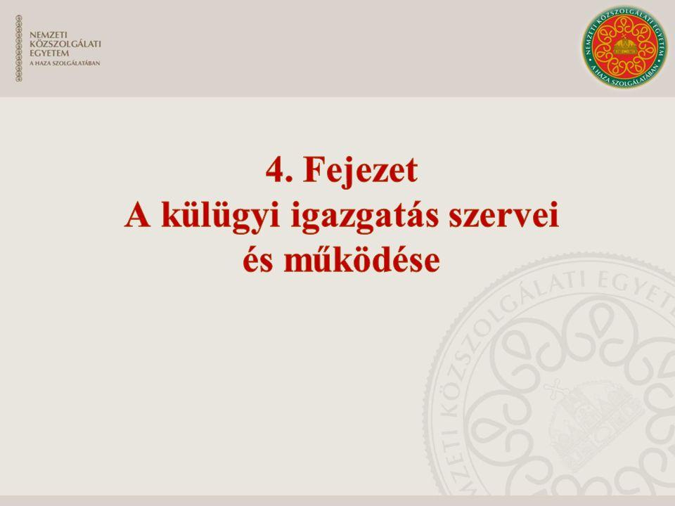 4. Fejezet A külügyi igazgatás szervei