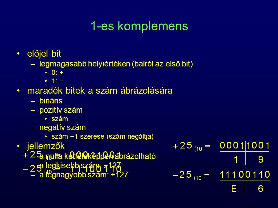 1-es komplemens előjel bit maradék bitek a szám ábrázolására jellemzők