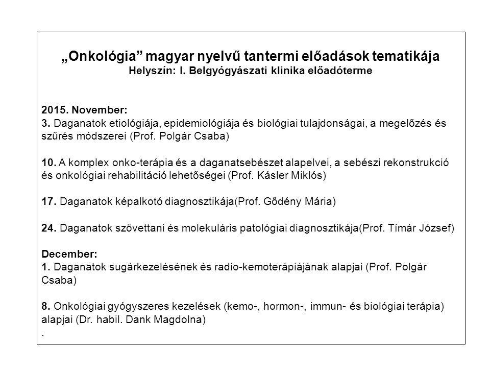 """""""Onkológia magyar nyelvű tantermi előadások tematikája"""