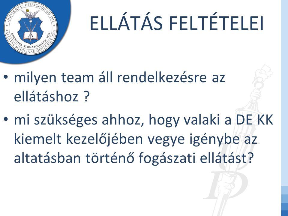 ELLÁTÁS FELTÉTELEI milyen team áll rendelkezésre az ellátáshoz