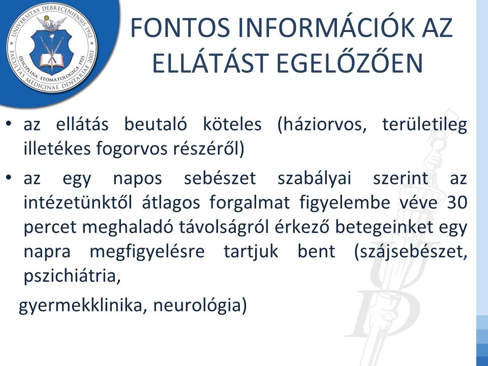 FONTOS INFORMÁCIÓK AZ ELLÁTÁST EGELŐZŐEN