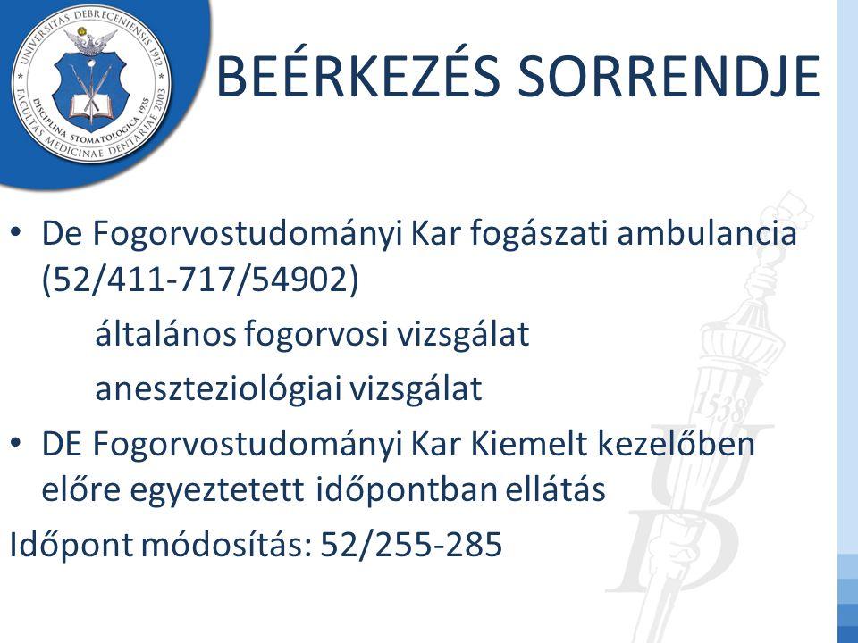BEÉRKEZÉS SORRENDJE De Fogorvostudományi Kar fogászati ambulancia (52/411-717/54902) általános fogorvosi vizsgálat.