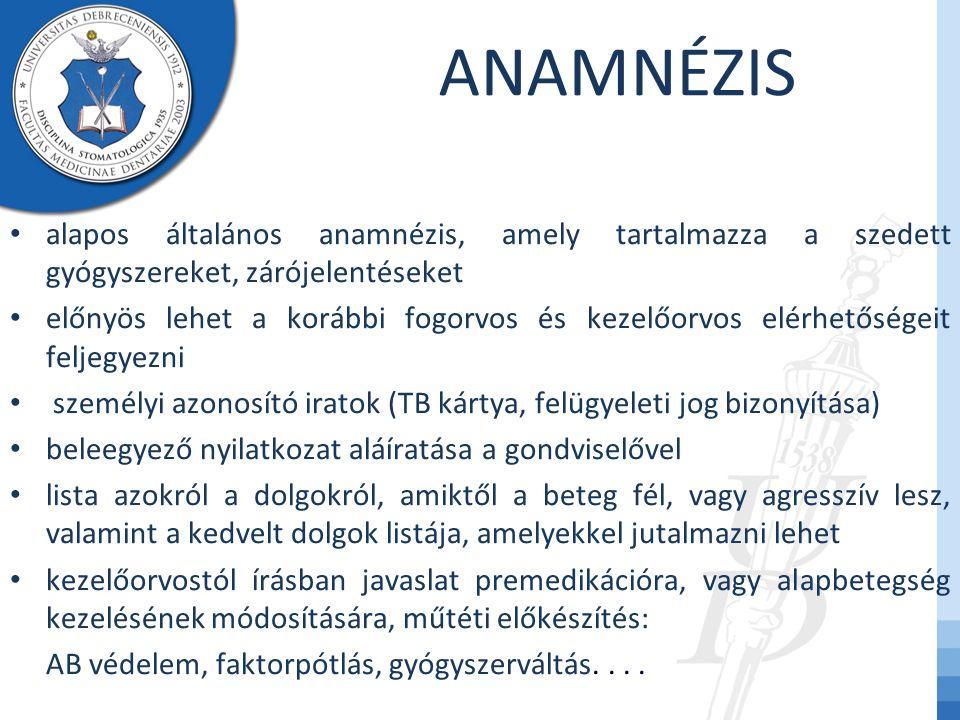 ANAMNÉZIS alapos általános anamnézis, amely tartalmazza a szedett gyógyszereket, zárójelentéseket.