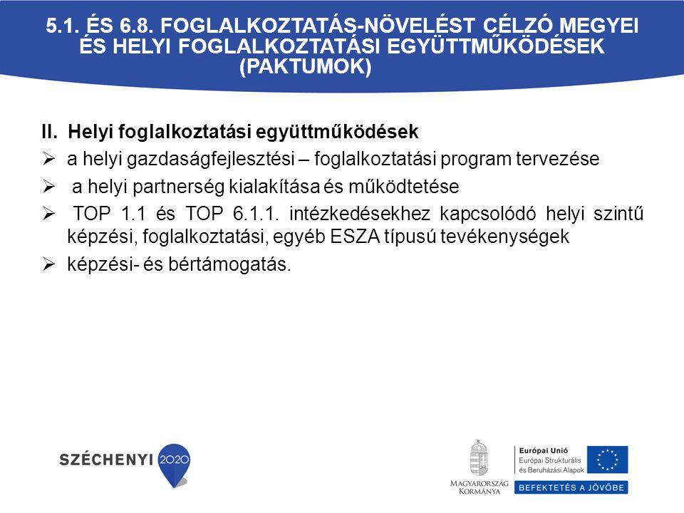 5.1. és 6.8. Foglalkoztatás-növelést célzó megyei és helyi foglalkoztatási együttműködések (paktumok)