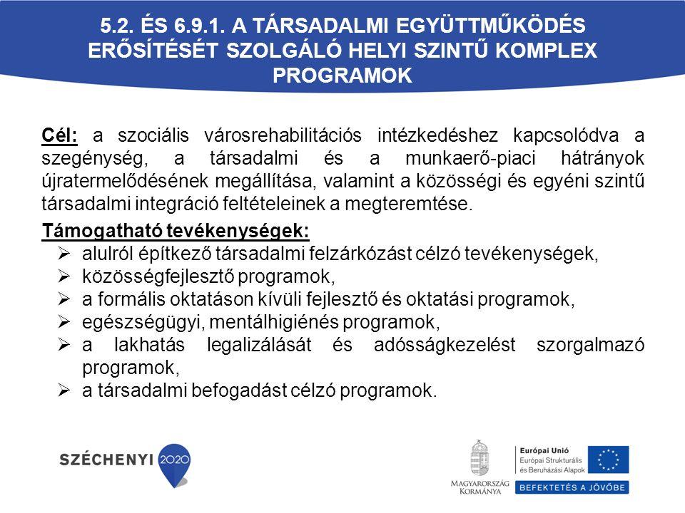 5.2. és 6.9.1. A társadalmi együttműködés erősítését szolgáló helyi szintű komplex programok