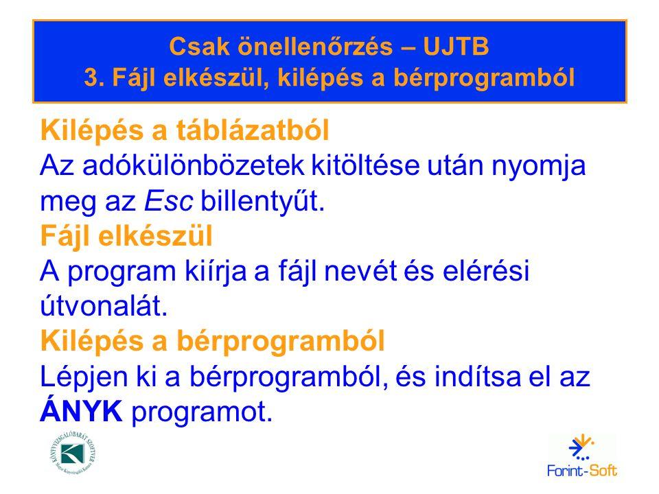Csak önellenőrzés – UJTB 3. Fájl elkészül, kilépés a bérprogramból