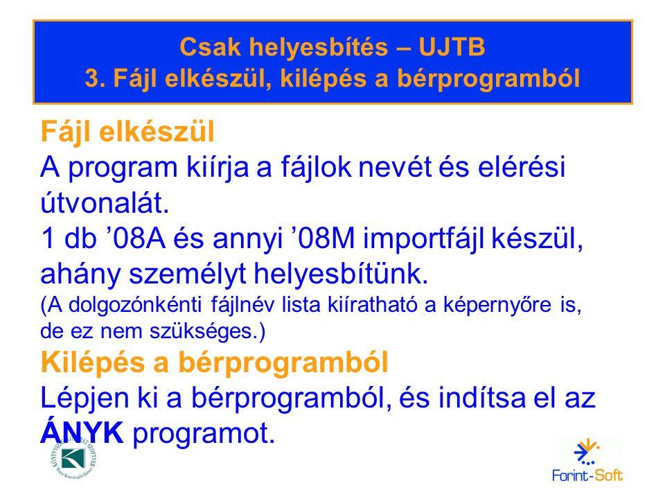 Csak helyesbítés – UJTB 3. Fájl elkészül, kilépés a bérprogramból