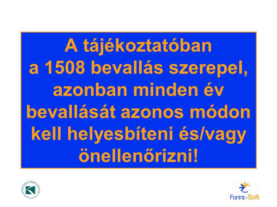 A tájékoztatóban a 1508 bevallás szerepel, azonban minden év bevallását azonos módon kell helyesbíteni és/vagy önellenőrizni!