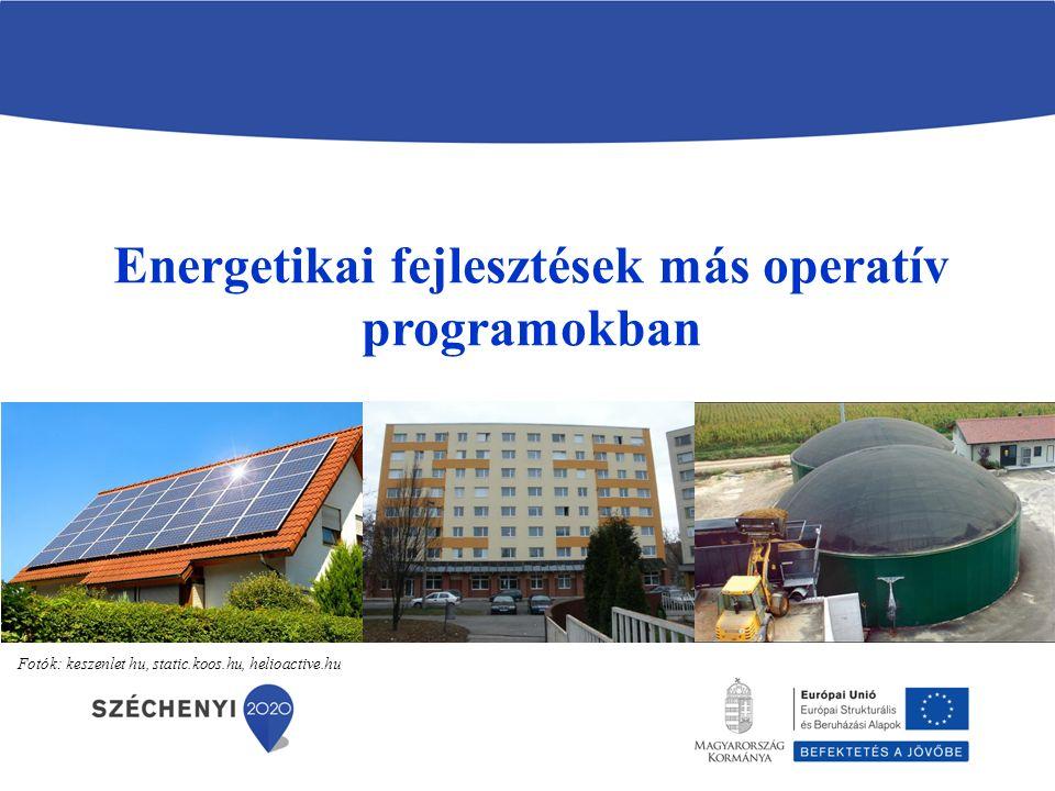 Energetikai fejlesztések más operatív programokban
