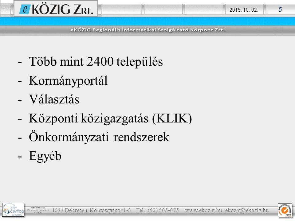 Központi közigazgatás (KLIK) Önkormányzati rendszerek Egyéb