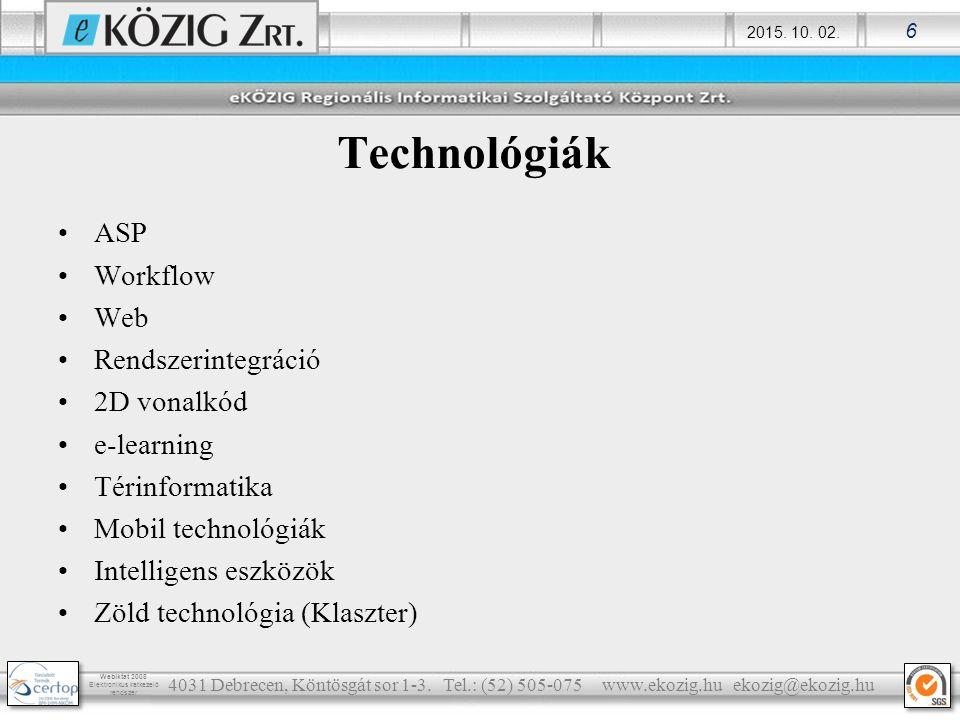 Technológiák ASP Workflow Web Rendszerintegráció 2D vonalkód