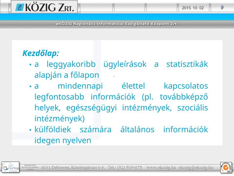 4031 Debrecen, Köntösgát sor 1-3. Tel. : (52) 505-075 www. ekozig