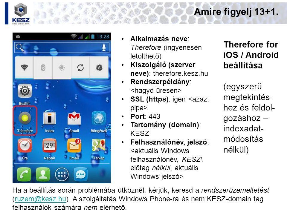 Amire figyelj 13+1. Therefore for iOS / Android beállítása