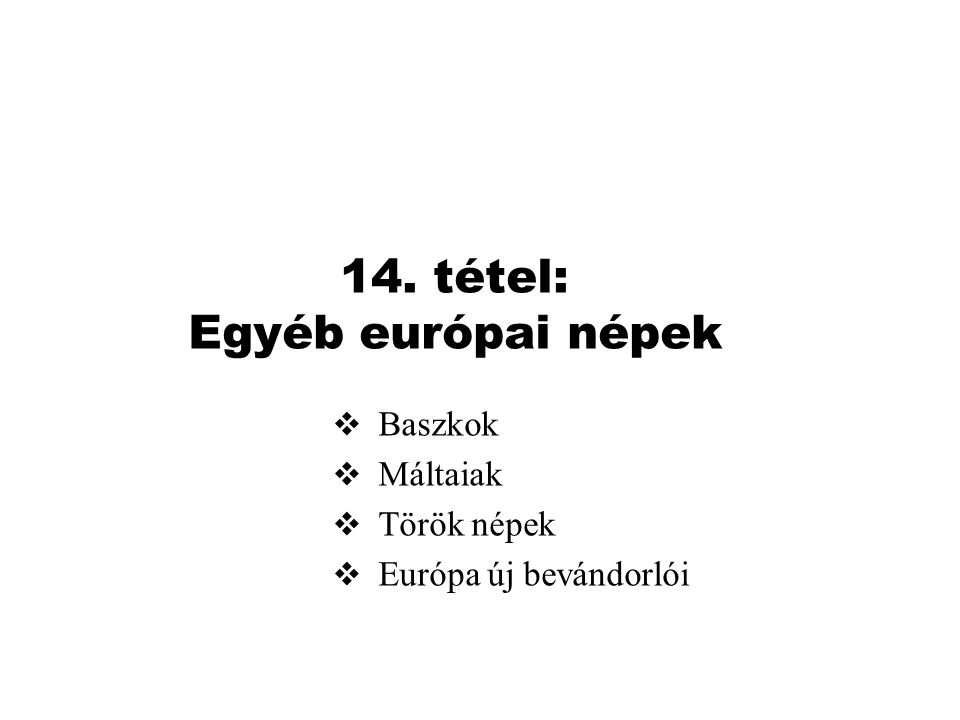 14. tétel: Egyéb európai népek