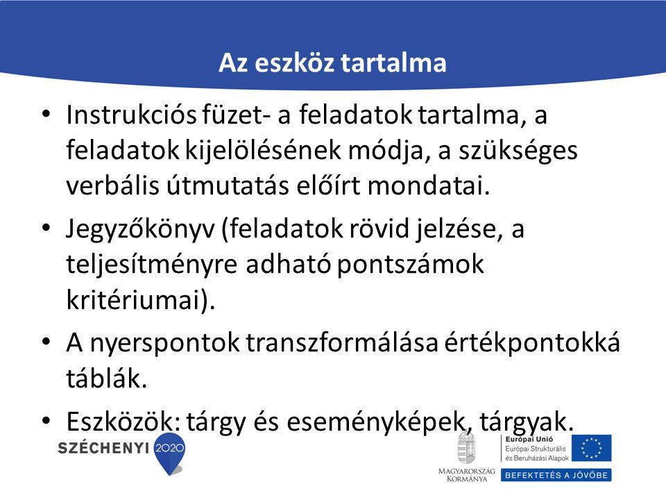 Az eszköz tartalma Instrukciós füzet- a feladatok tartalma, a feladatok kijelölésének módja, a szükséges verbális útmutatás előírt mondatai.