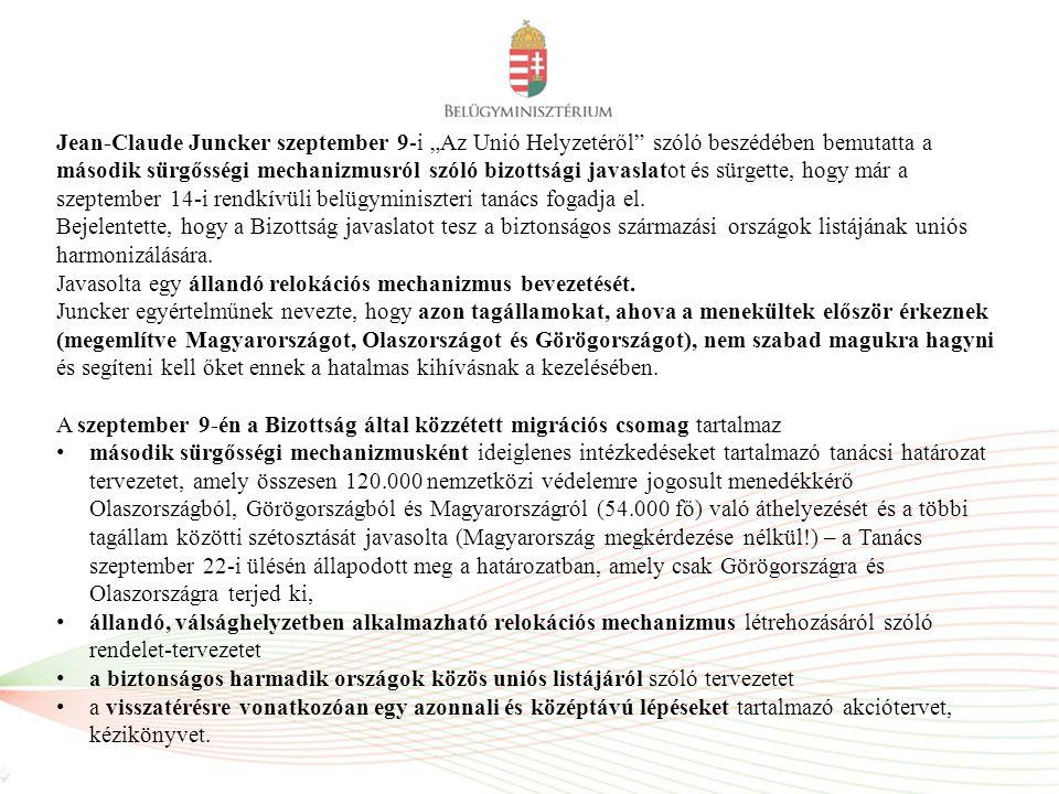 """Jean-Claude Juncker szeptember 9-i """"Az Unió Helyzetéről szóló beszédében bemutatta a második sürgősségi mechanizmusról szóló bizottsági javaslatot és sürgette, hogy már a szeptember 14-i rendkívüli belügyminiszteri tanács fogadja el."""