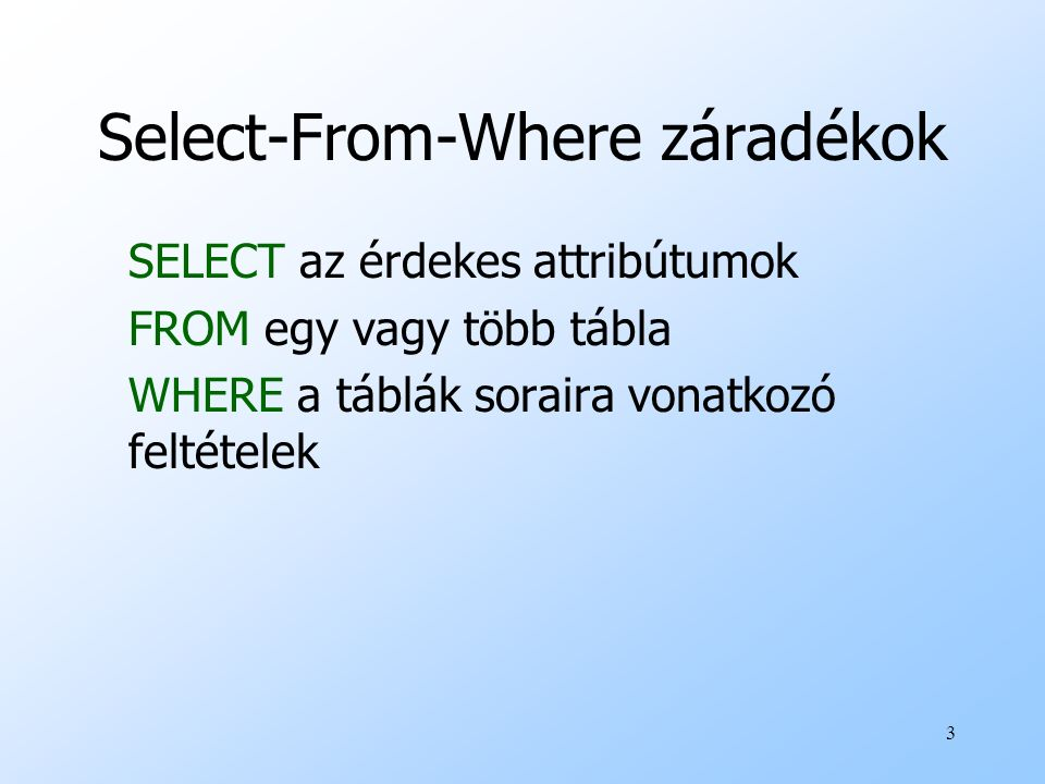 Select-From-Where záradékok