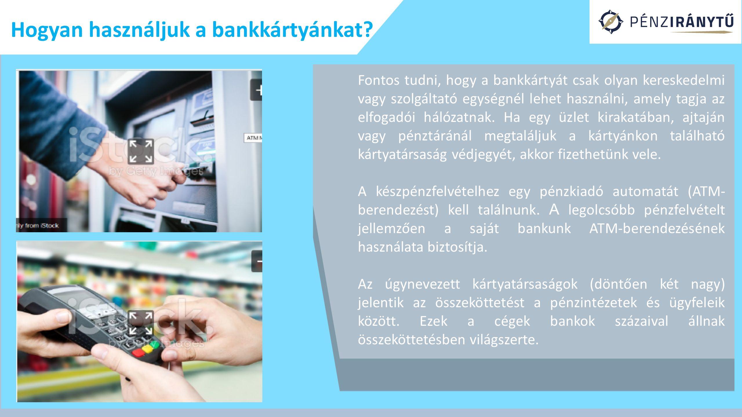 Hogyan használjuk a bankkártyánkat