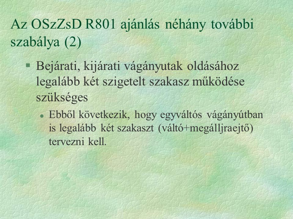 Az OSzZsD R801 ajánlás néhány további szabálya (2)