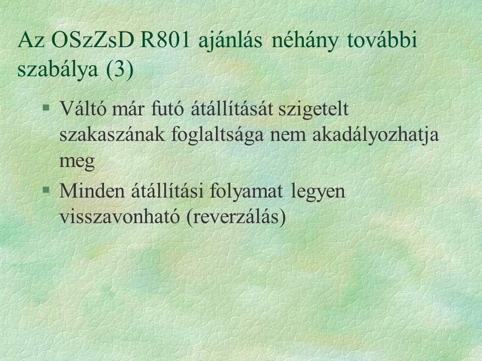 Az OSzZsD R801 ajánlás néhány további szabálya (3)