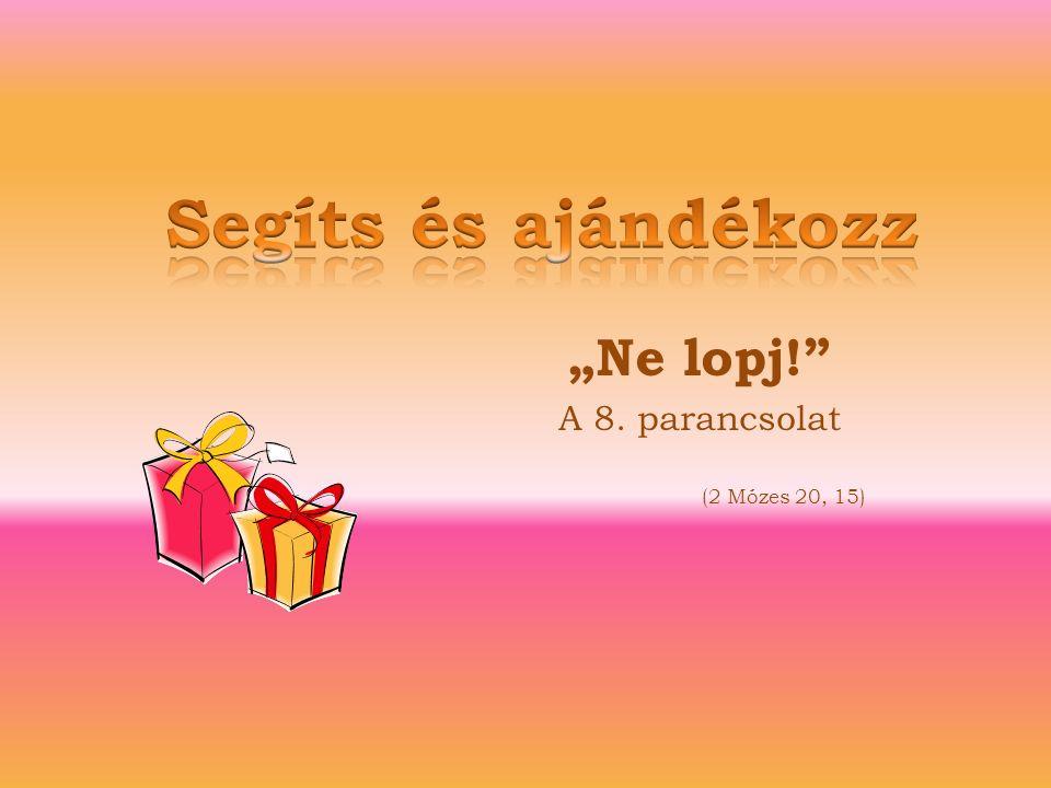 """Ne lopj! A 8. parancsolat"